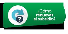 ¿Cómo renuevas el subsidio?